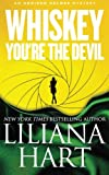 Whiskey, You're The Devil: An Addison Holmes Mystery: Volume 4 (Addison Holmes Mysteries)
