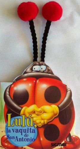 Lulu, la vaquita de San Antonio/Lulu, the Ladybug (Antenitas/Little Antennas)