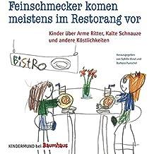 Feinschmecker kommen meistens im Restorang vor: Kinder über Arme Ritter, Kalte Schnauze und andere Köstlichkeiten. Kindermund bei Baumhaus