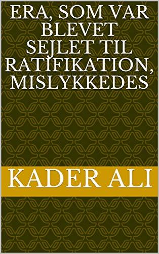 ERA, som var blevet sejlet til ratifikation, mislykkedes (Danish Edition)