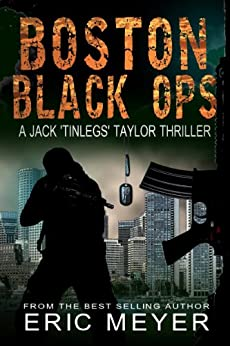 Boston Black Ops (Jack 'Tinlegs' Taylor Thriller Book 1) by [Meyer, Eric]