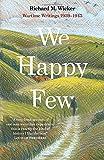 We Happy Few: Wartime Writings 1939 - 1945