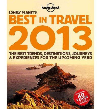 Portada del libro Lonely Planet's Best in Travel 2013 (General Reference) by Brett Atkinson (2012-11-01)
