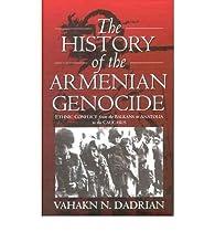 The History of the Armenian Genocide par  Vahakn N. Dadrian