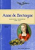 anne de bretagne duchesse insoumise 1488 1491