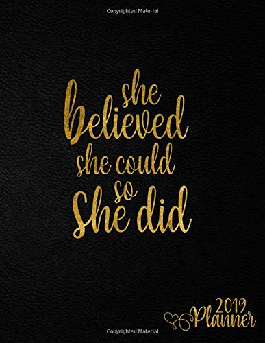 She Believed She Could So She Did 2019 Planner: Nifty Gold Female Empowerment Daily, Weekly and Monthly 2019 Organizer. Cute Black Girly Inspirational Yearly Agenda, Notebook and Journal. por Nifty Planners