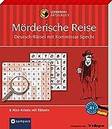 Mörderische Reise - Deutsch-Rätsel (Niveau A1): Lernkrimi-Rätselblock mit rund 80 Rätseln in 8 Mini-Krimis (Compact Lernkrimi Rätselblock)