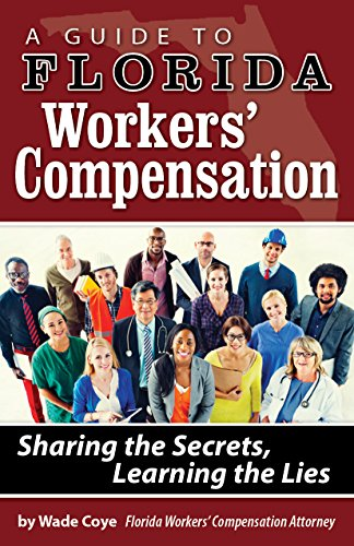 A Guide to Florida Workers' Compensation: Sharing the Secrets Learning The Lies (English Edition)
