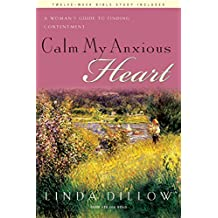 Calm My Anxious Heart: A Woman's Guide to Finding Contentment (TH1NK Reference Collection) (English Edition)