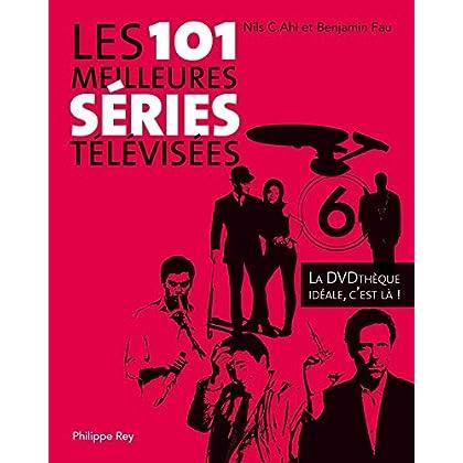 Les 101 meilleures séries télévisées. La DVD Thèque idéale, c'est là ! (DOCUMENT)