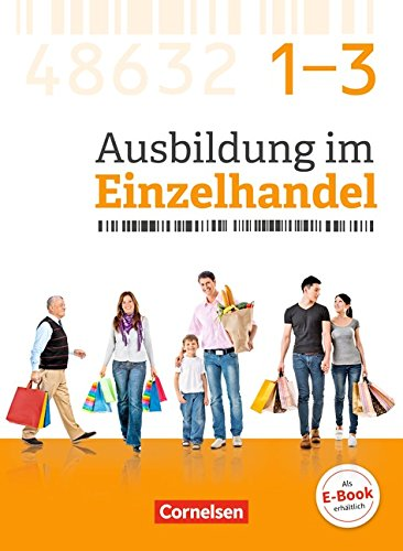 Ausbildung im Einzelhandel - Neubearbeitung - Zu allen Ausgaben: Gesamtband Einzelhandelskaufleute - Fachkunde mit Webcode