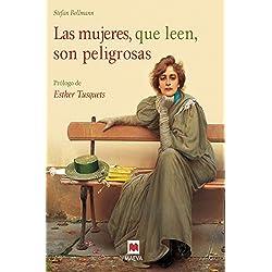 Las mujeres, que leen, son peligrosas: Un canto a la libertad que otorgan los libros y un emocionado homenaje a las mujeres lectores. Libro ilustrado ... color. (Libros para los que aman los libros)