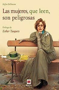 Las mujeres, que leen, son peligrosas par Stefan Bollmann
