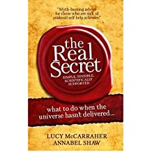 (The Real Secret: What to Do When the Universe Hasn't Delivered) By Lucy McCarraher (Author) Paperback on (Nov , 2010)