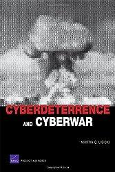 Cyberdeterrence and Cyberwar by Martin C. Libicki (2009-11-16)