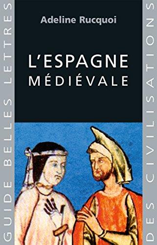 L'Espagne médiévale (Guides Belles Lettres des civilisations t. 8)