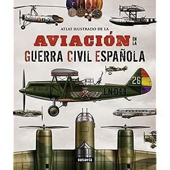 Aviación En La Guerra Civil Española [Lingua Spagnola]
