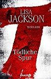 'T Tödliche Spur: Thriller' von Lisa Jackson
