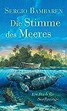 Die Stimme des Meeres: Ein Buch für Sanftmütige von Sergio Bambaren
