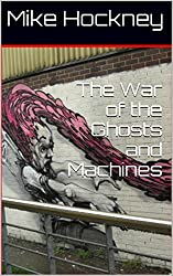 The War of the Ghosts and Machines (The God Series Book 28)