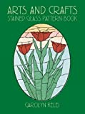 Arts & Crafts Stained Glass Pattern Book (Dover Stained Glass Instruction)