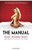 The Manual: What Women Want and How to Give It to Them (English Edition)