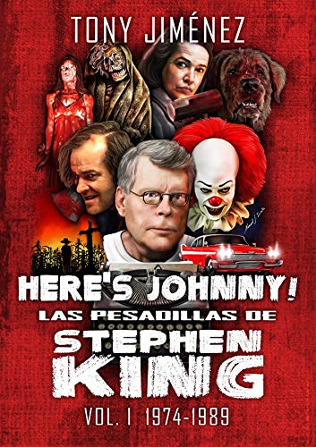 Here¿s Johnny! Las pesadillas de Stephen King por Tony Jiménez