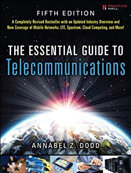 The Essential Guide to Telecommunications (Essential Guide Series) von [Dodd, Annabel Z.]