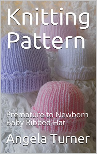 Knitting Pattern  Premature to Newborn Baby Ribbed Hat eBook  Angela ... 132e3caf697