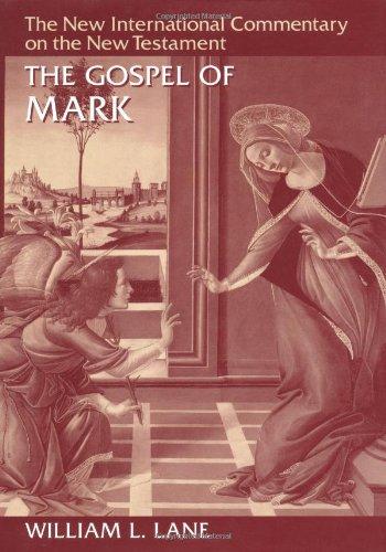 Gospel of Mark (New International Commentary on the New Testament) por William L. Lane
