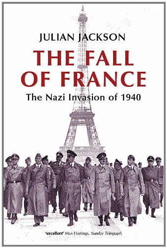 The Fall of France: The Nazi Invasion of 1940 (Making of the Modern World)