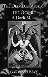 The Dedalus Book of the Occult: The Dark Muse (Dedalus Concept Books) by Gary Lachman (2015-05-08)