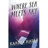Where Sea Meets Sky: A Novel (English Edition)