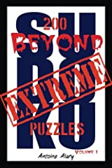 Beyond Extreme Sudoku Volume I: A collection of some of the toughest Sudoku puzzles known to man. (With their solutions.): Volume 1 Paperback