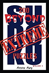 Beyond Extreme Sudoku Volume I: A collection of some of the toughest Sudoku puzzles known to man. (With their solutions.)