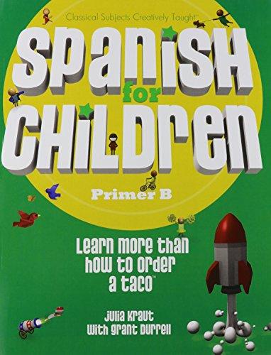 Spanish for Children, Primer B par Julia Kraut
