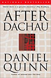 After Dachau: A Novel by Quinn, Daniel (2002) Paperback