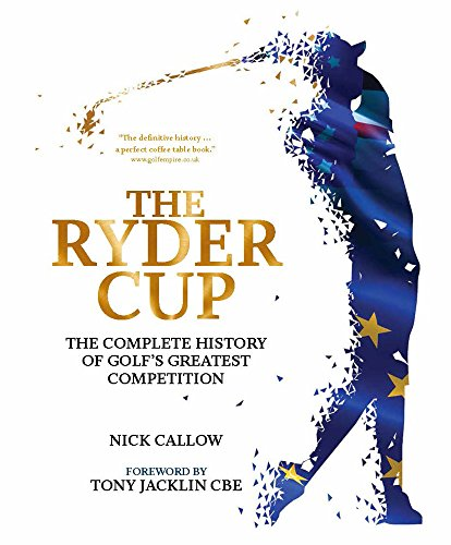 The Ryder Cup: The Complete History of Golf's Greatest Competition por Nick Callow