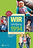 Wir vom Jahrgang 1994. Kindheit und Jugend (Jahrgangsbände)