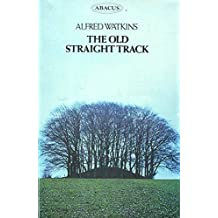 Old Straight Track (Abacus Books) by Alfred Watkins (1974-12-05)