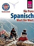 Reise Know-How Sprachführer Spanisch für Peru - Wort für Wort: Kauderwelsch-Band 135 - Grit Weirauch