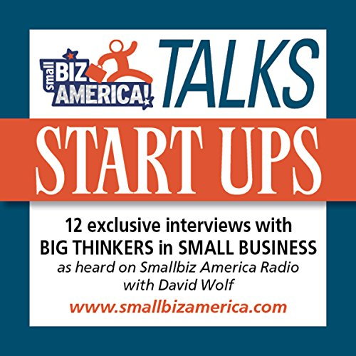Smallbiz America Talks: Start Ups  Audiolibri