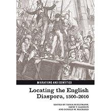 [(Locating the English Diaspora, 1500-2010)] [ Edited by Tanja Bueltmann, Edited by David Gleeson, Edited by Donald M. Macraild ] [November, 2014]