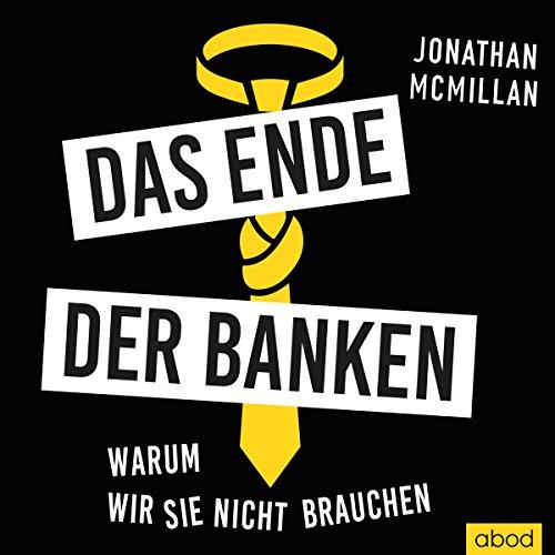Buchseite und Rezensionen zu 'Das Ende der Banken: Warum wir sie nicht brauchen' von Jonathan McMillan