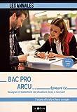 Bac Pro ARCU - Épreuve E2: Analyse et traitement de situations liées à l'accueil...