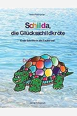 Schilda, die Glücksschildkröte: Erste Schritte in die Zauberwelt Taschenbuch