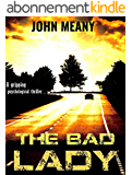 The Bad Lady: Novel (A gripping psychological thriller) (English Edition)