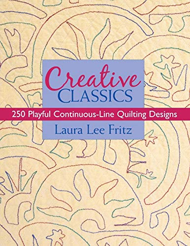 Creative Classics-Print-on-Demand-Edition: 250 Playful Continuous-Line Quilting Designs -