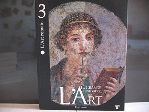 [La grande histoire de l'art], L'art Romain, tome 3