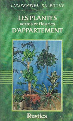 Les plantes vertes et fleuries d'appartement